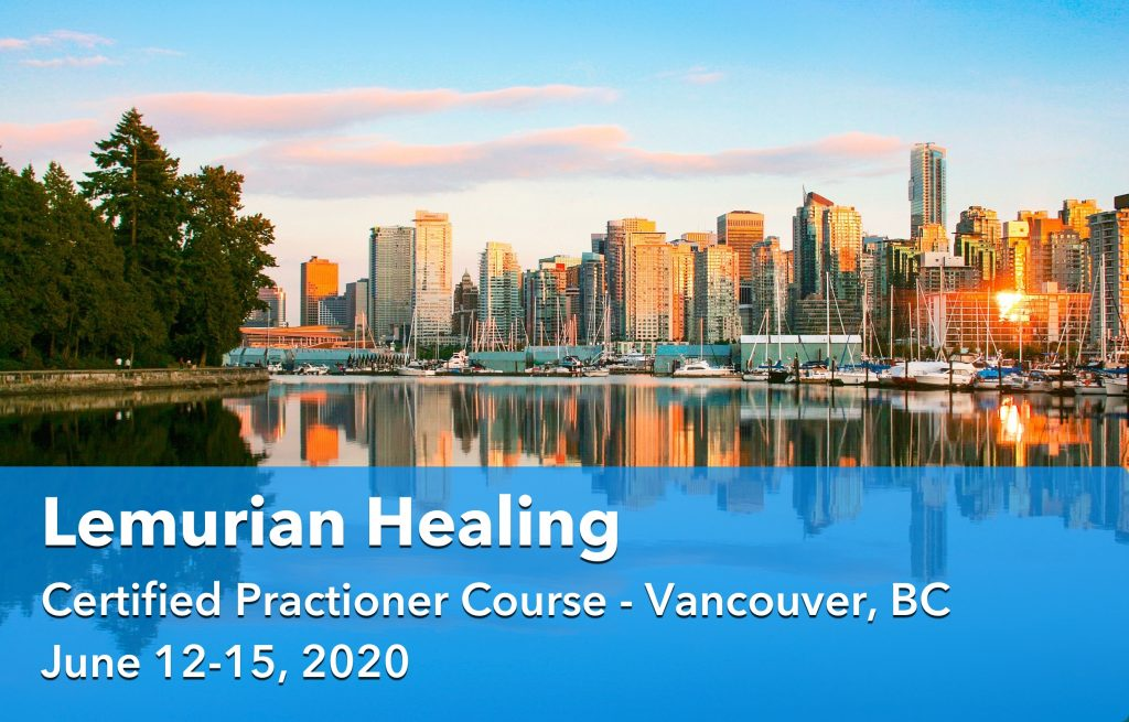 Lemurian Healing, Vancouver, Canada, June 2020